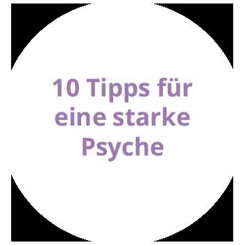 10 Tipps wie Sie Ihre Psyche stärken